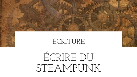 Écrire du steampunk