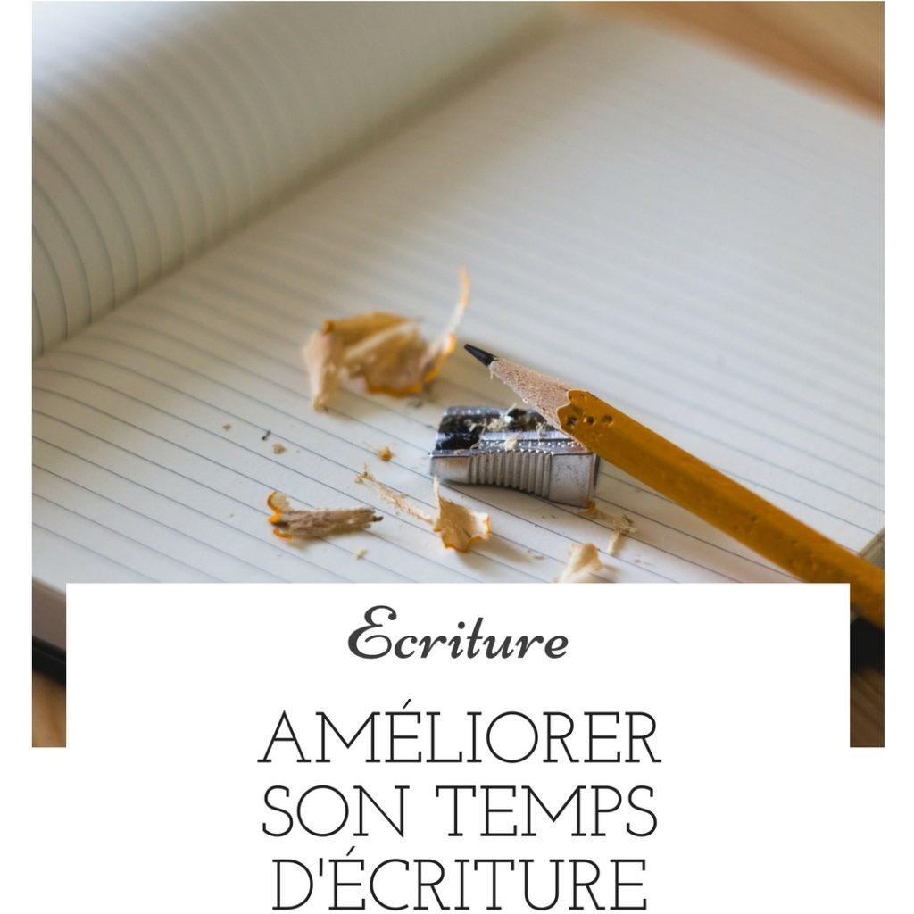 Organisation : améliorer son temps d'écriture