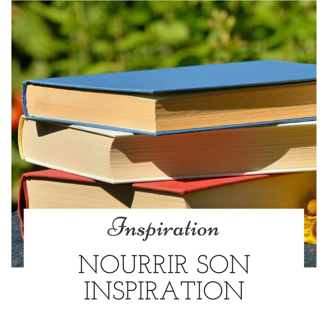Nourrir son inspiration