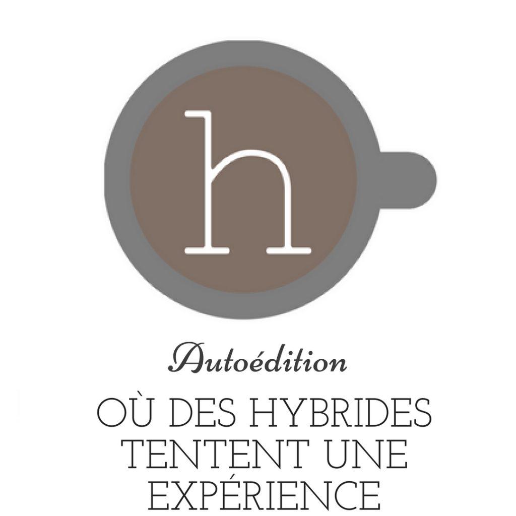 Où des auteurs hybrides tentent une expérience