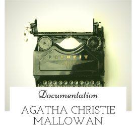Agatha Christie Mallowan : la romancière et l'archéologue