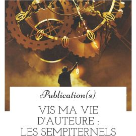Vis ma vie d'auteure - Les Sempiternels