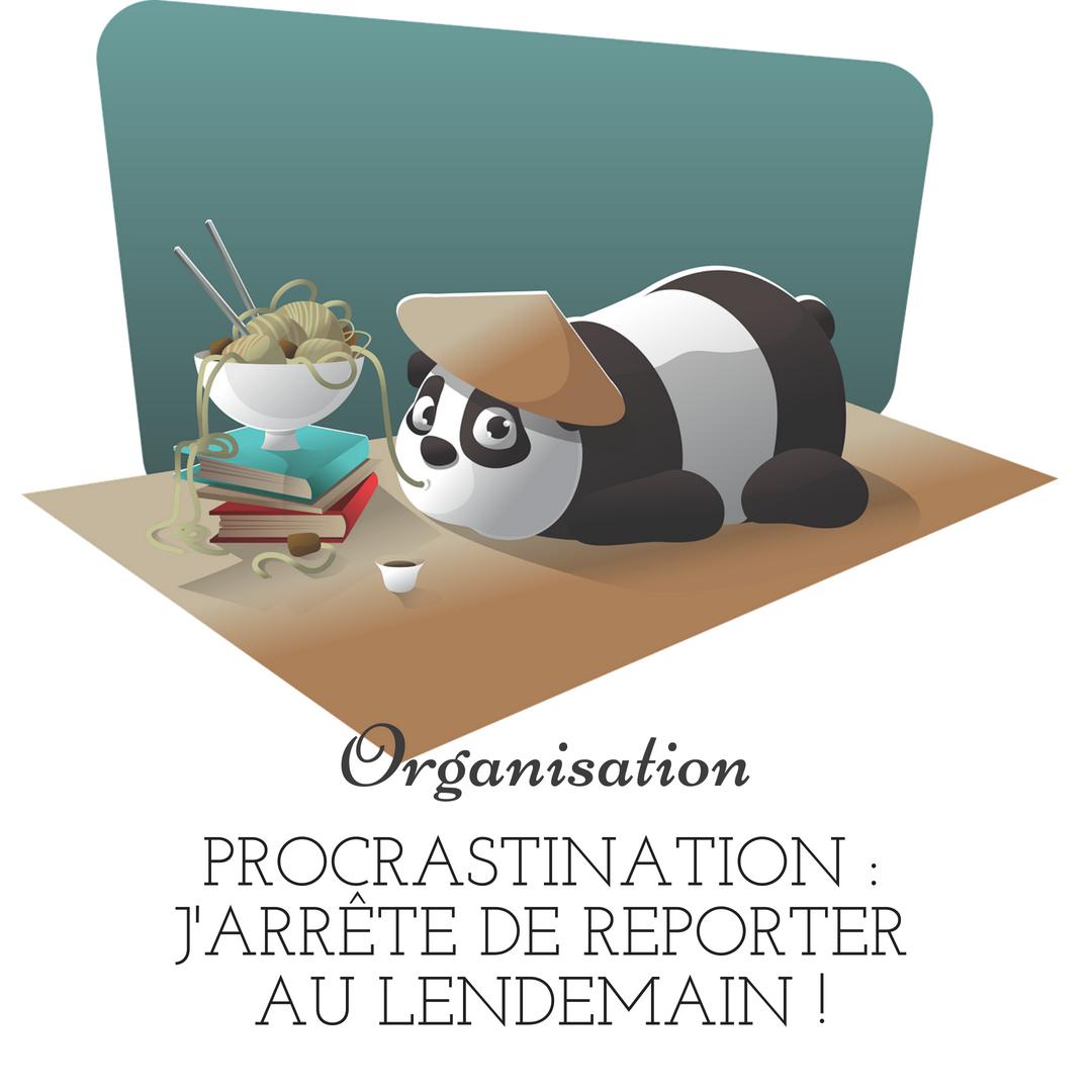 Procrastination : j'arrête de reporter au lendemain !