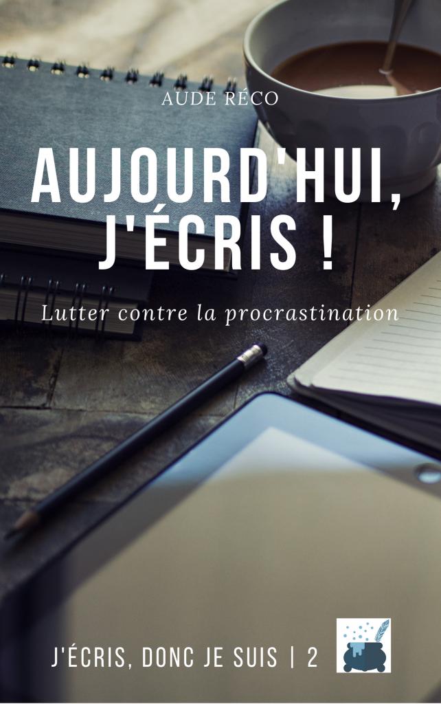 Aujourd'hui, j'écris ! | Aude Réco