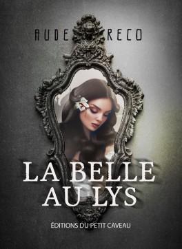 La Belle au lys - Aude Réco - éditions du Petit Caveau
