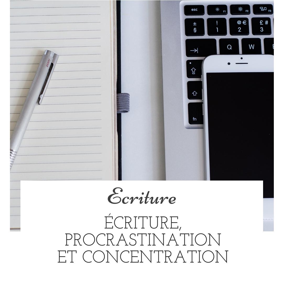Écriture, procrastination et concentration