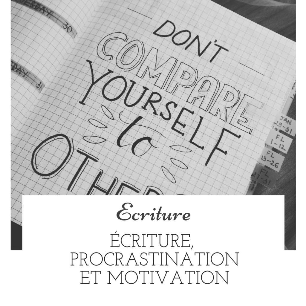Écriture, procrastination et motivation