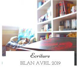 Bilan écriture du mois d'avril 2019
