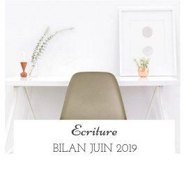 Bilan écriture du mois de juin 2019