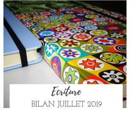 Bilan écriture du mois de juillet 2019