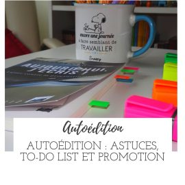Autoédition : astuces, To-Do List et promotion