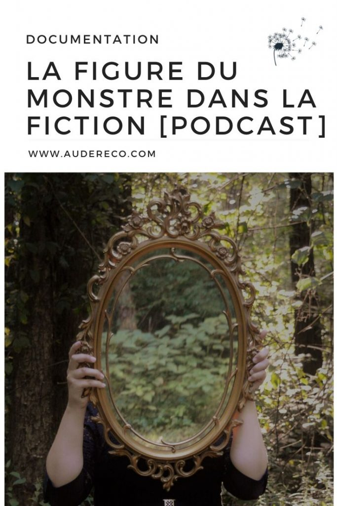 La figure du monstre dans la fiction [Podcast] | Aude Réco