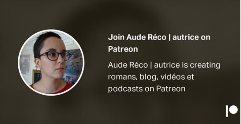 Patreon : ressources pour auteurices et lecteurices | Aude Réco