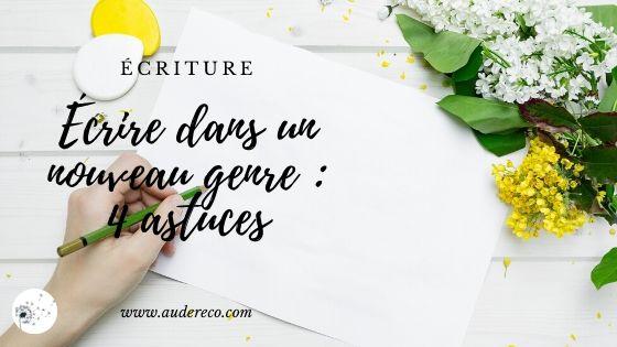 Écrire dans un nouveau genre : 4 astuces | Aude Réco