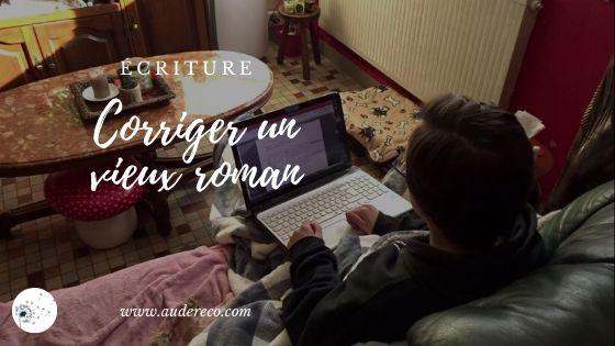 Corriger un vieux roman | Aude Réco