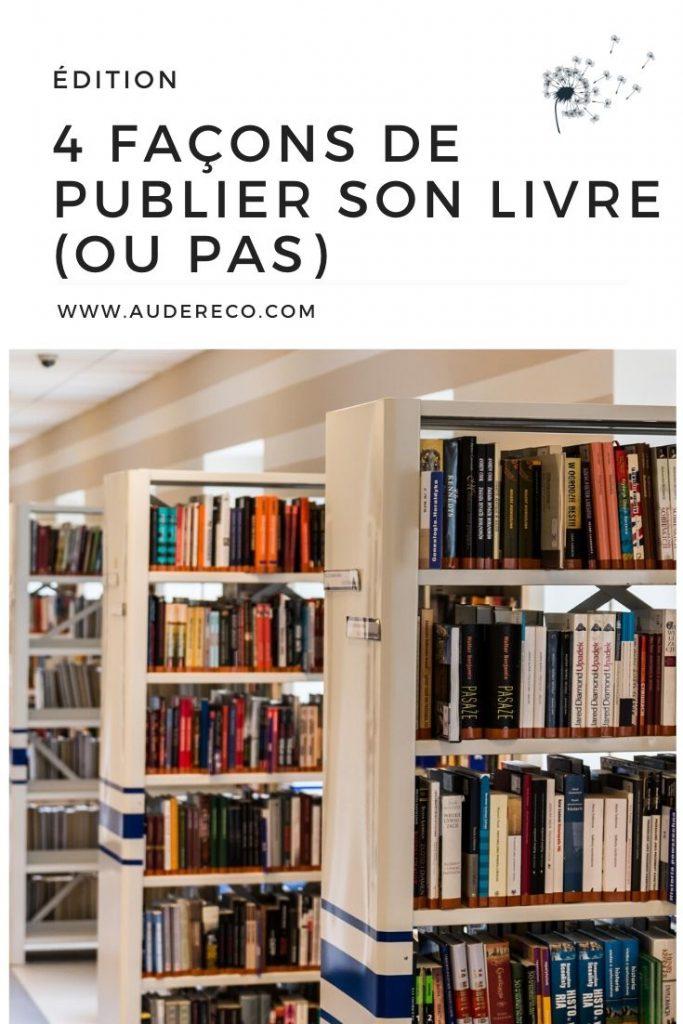 4 façons de publier son livre (ou pas) Pinterest | Aude Réco