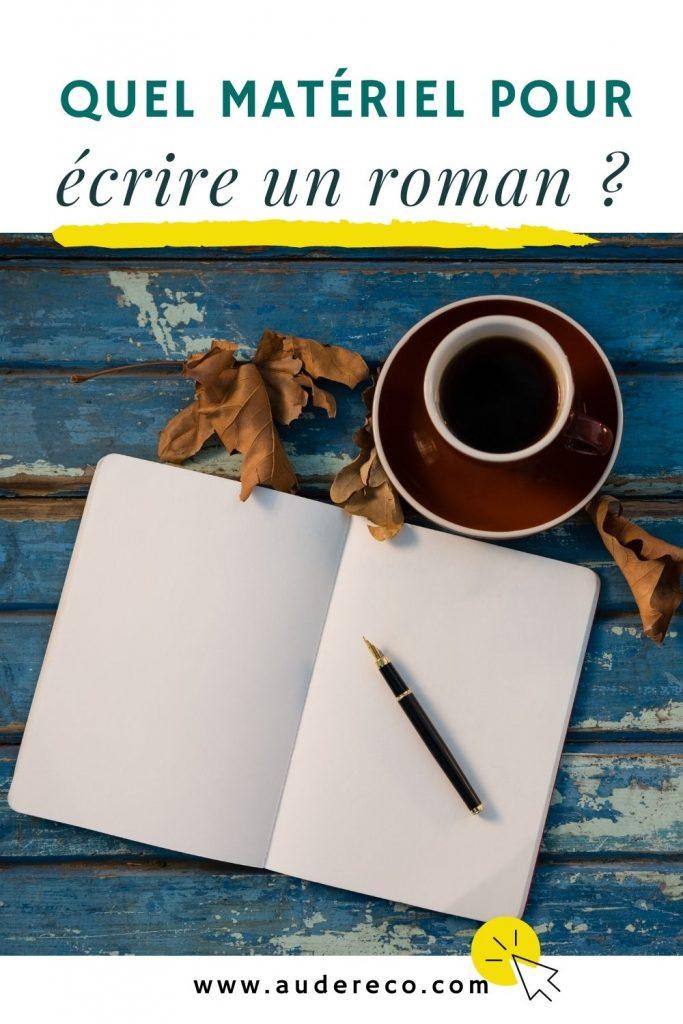 Quel matériel pour écrire un roman ?