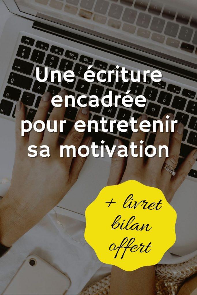 Une écriture encadrée pour entretenir sa motivation