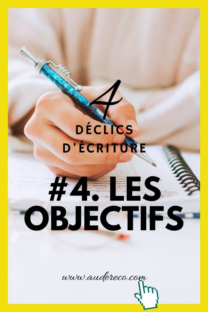 4 déclics d'écriture (4/4)